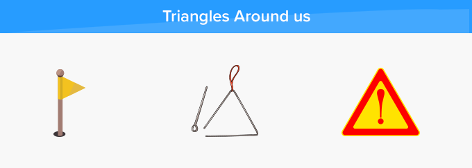 Triangle shape real life things